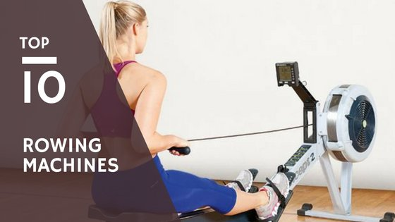 best rowing machines - buyers guide 2019